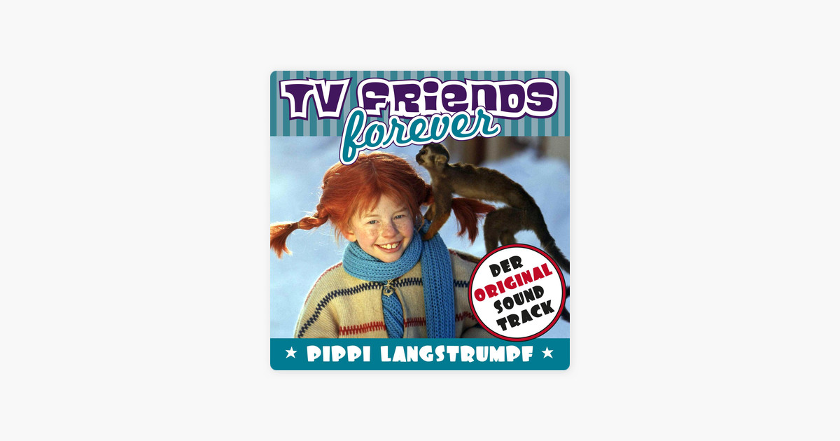 Pippi Langstrumpf Akkorde Neu Tv Friends forever Der original soundtrack Pippi Langstrumpf Bilder